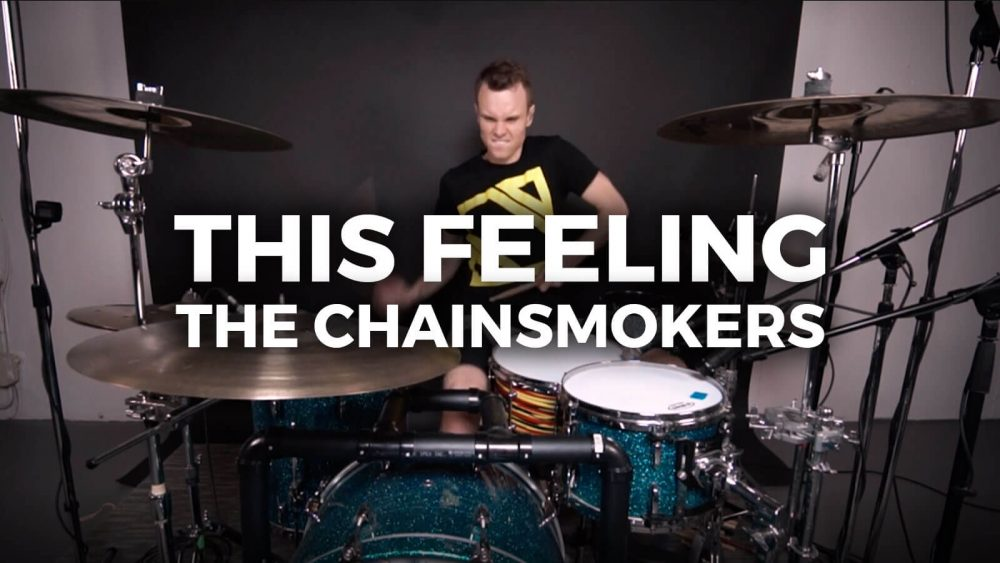 This Feeling by The Chainsmokers – Drum Transformation